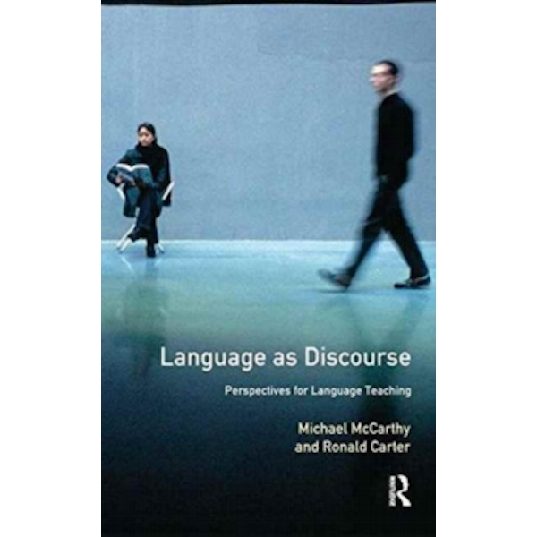 Language as Discourse : Perspectives for Language Teaching
