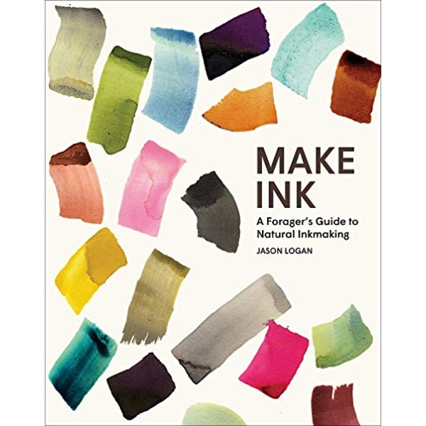 Make Ink A Forager's Guide to Natural Inkmaking Hardback 2018