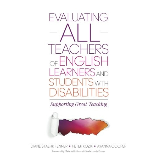 Evaluating ALL Teachers of English Learners and Students With Disabilities: Supporting Great Teaching by Diane Staehr Fenner, Peter L. Kozik, Ayanna C. Cooper (Paperback, 2015)