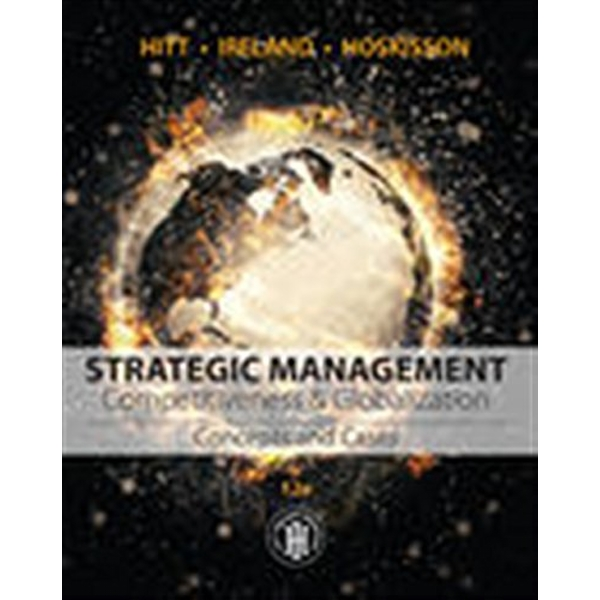 Strategic Management: Concepts and Cases: Competitiveness and Globalization by Robert E. Hoskisson, R. Duane Ireland, Michael A. Hitt (Hardback, 2016)