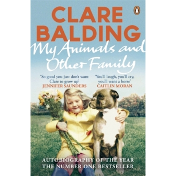 My Animals and Other Family by Clare Balding (Paperback, 2013)