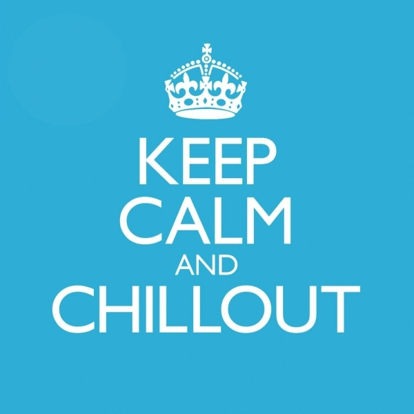 Keep Calm & Chill Out CD