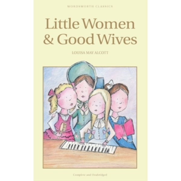 Little Women & Good Wives by Louisa May Alcott (Paperback, 1993)