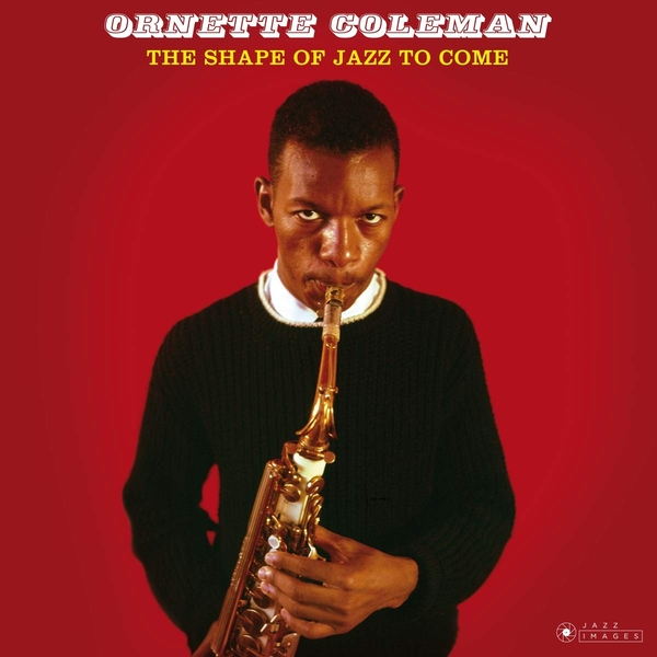 Ornette Coleman - The Shape Of Jazz To Come (Gatefold Packaging. Photographs By William Claxton) Vinyl