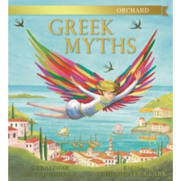 The Orchard Book of Greek Myths by Geraldine McCaughrean (Hardback, 2013)