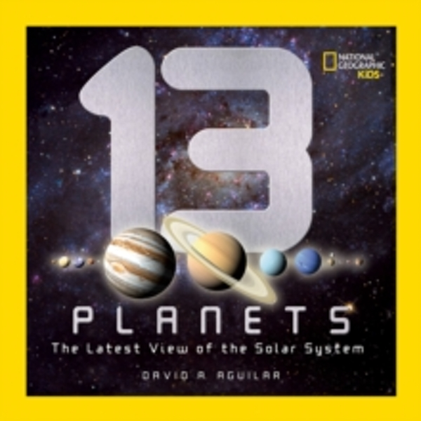 13 Planets: The Latest View of the Solar System (Science & Nature) by David A. Aguilar (Hardback, 2011)