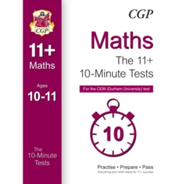 10-Minute Tests for 11+ Maths (Ages 10-11) - CEM Test by CGP Books (Paperback, 2015)