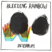 Bleeding Rainbow - Interrupt Vinyl
