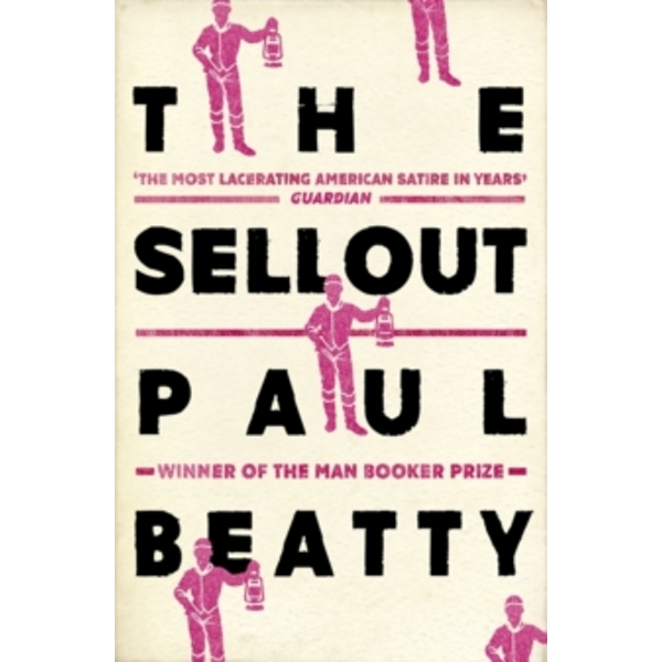 The Sellout : WINNER OF THE MAN BOOKER PRIZE (Paperback, 2017)