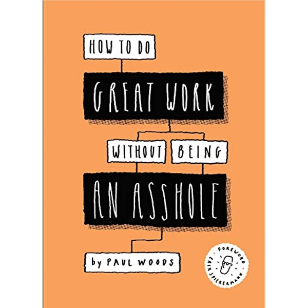 How to Do Great Work Without Being an Asshole  Paperback / softback 2019
