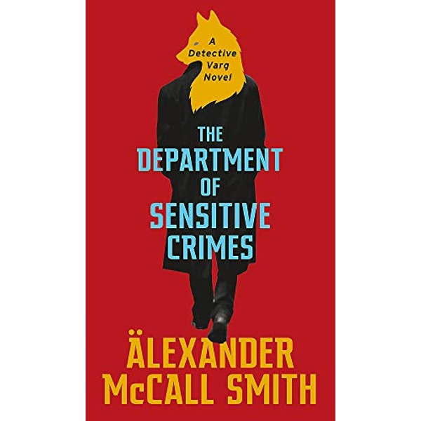 The Department of Sensitive Crimes : A Detective Varg Novel by Alexander McCall Smith (2019, Hardback)
