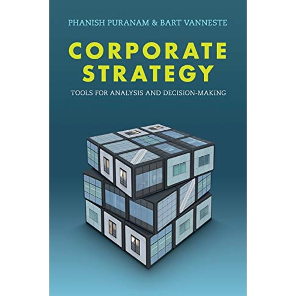 Corporate Strategy: Tools for Analysis and Decision-Making by Bart Vanneste, Phanish Puranam (Paperback, 2016)
