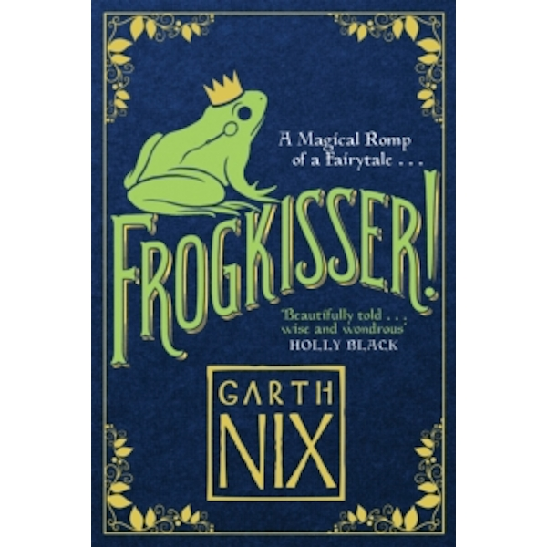 Frogkisser! : A Magical Romp of a Fairytale Paperback