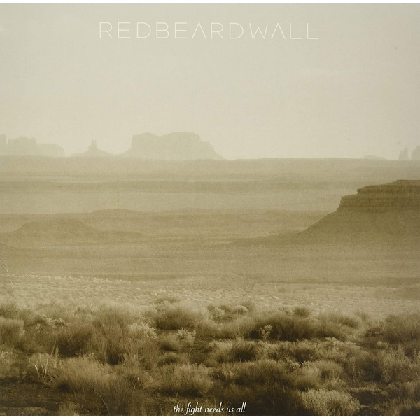 Red Beard Wall - The Fight Needs Us All Vinyl