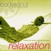 Various Artists - Body and Soul - Relaxation: Resting the Mind Reviving the Body CD