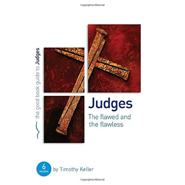 The Flawed and the Flawless: Judges by Timothy J Keller (Paperback, 2013)