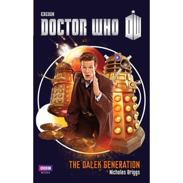 Doctor Who: The Dalek Generation  Paperback / softback 2018