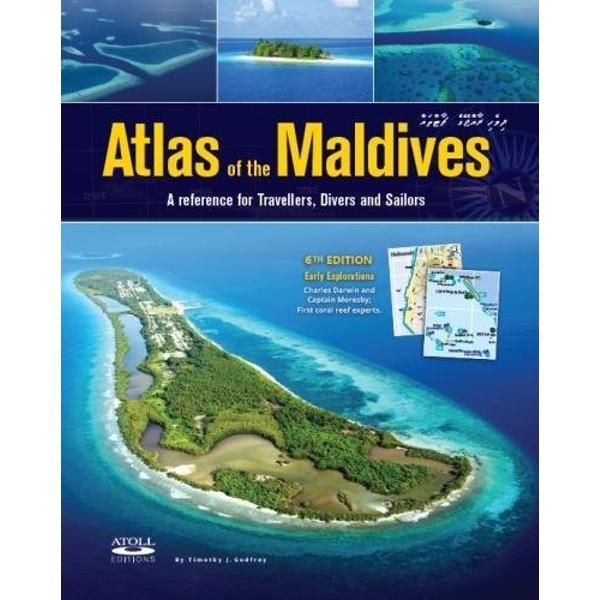 Atlas of the Maldives A Reference for Travellers, Divers and Sailors Hardback 2018