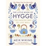 The Little Book of Hygge: The Danish Way to Live Well by Meik Wiking (Hardback, 2016)