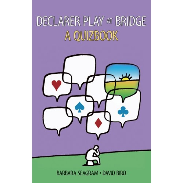Declarer Play at Bridge: A Quizbook by David Bird, Barbara Seagram (Paperback, 2012)