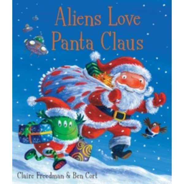 Aliens Love Panta Claus by Claire Freedman (Paperback, 2010)