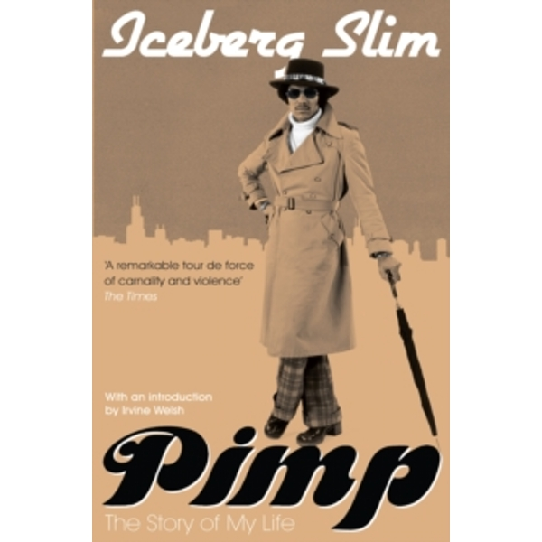 Pimp: the Story of My Life by Iceberg Slim (Paperback, 2009)