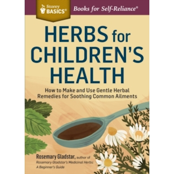 Herbs for Children's Health by Rosemary Gladstar (Paperback, 2015)