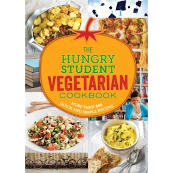 The Hungry Student Vegetarian Cookbook: More Than 200 Quick and Simple Recipes by Octopus Publishing Group (Paperback, 2015)