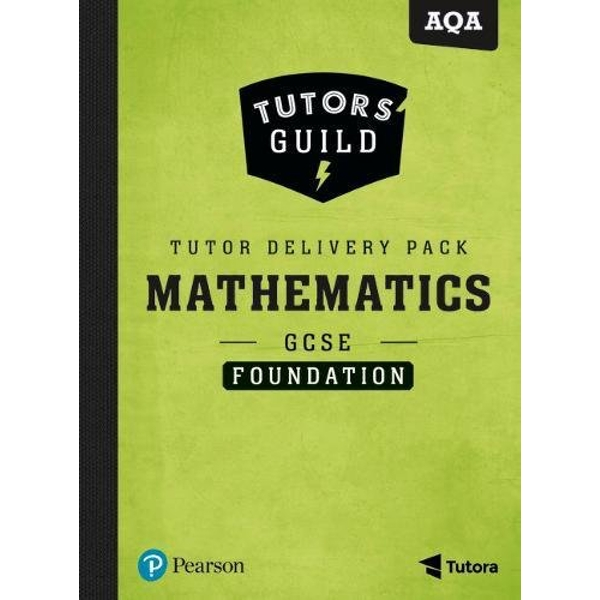 Tutors' Guild AQA GCSE (9-1) Mathematics Foundation Tutor Delivery Pack  Mixed media product 2018