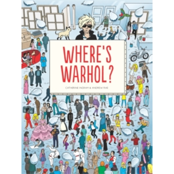 Where's Warhol? by Catharine Ingram (Hardback, 2016)