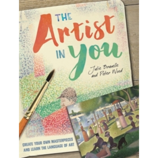 The Artist in You by Julie Brunelle, Peter Wood (Hardback, 2017)