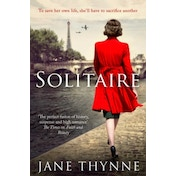 Solitaire: A captivating novel of intrigue and survival in wartime Paris by Jane Thynne (Paperback, 2017)