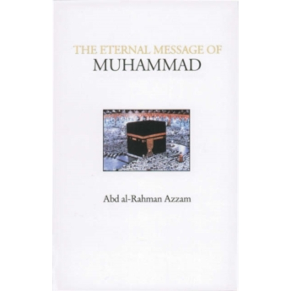 The Eternal Message of Muhammad