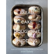 Bread, Cake, Doughnut, Pudding: Sweet and Savoury Recipes from Britain's Best Baker by Justin Gellatly (Hardback, 2014)