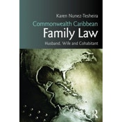 Commonwealth Caribbean Family Law: husband, wife and cohabitant by Karen Tesheira (Paperback, 2016)