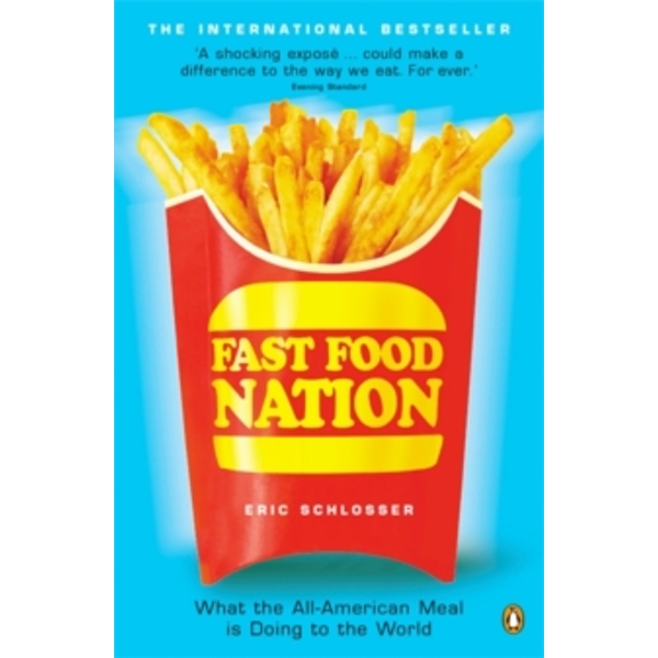 Fast Food Nation: What The All-American Meal is Doing to the World by Eric Schlosser (Paperback, 2002)