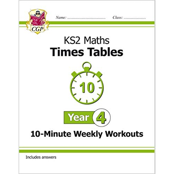 New KS2 Maths: Times Tables 10-Minute Weekly Workouts - Year 4 by CGP Books (Paperback, 2017)