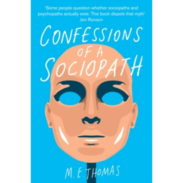 Confessions of a Sociopath: A Life Spent Hiding In Plain Sight by M. E. Thomas (Paperback, 2014)