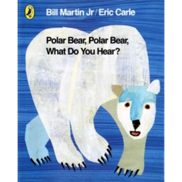 Polar Bear, Polar Bear, What Do You Hear? by Eric Carle (Paperback, 2011)