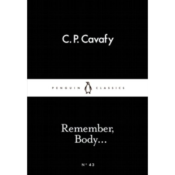Remember, Body... by C. P. Cavafy (Paperback, 2015)