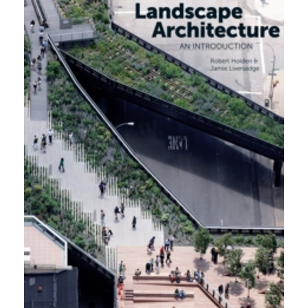 Landscape Architecture: An Introduction by Robert Holden (Paperback, 2014)