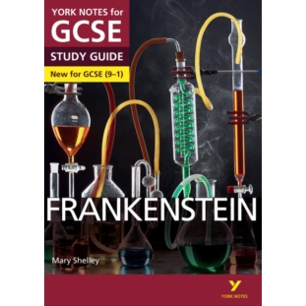 Frankenstein: York Notes for GCSE (9-1)