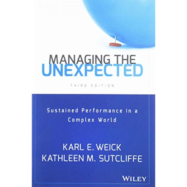 Managing the Unexpected: Sustained Performance in a Complex World, Third Edition by Karl E. Weick, Kathleen M. Sutcliffe (Hardback, 2015)