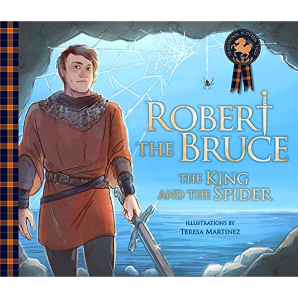 Robert the Bruce: The King and the Spider  Paperback / softback 2019
