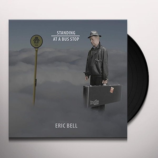 Eric Bell – Standing At A Bus Stop Vinyl