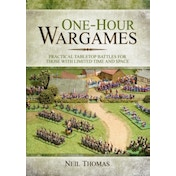 One-Hour Wargames: Practical Tabletop Battles for those with limited time and space by Neil Thomas (Paperback, 2014)