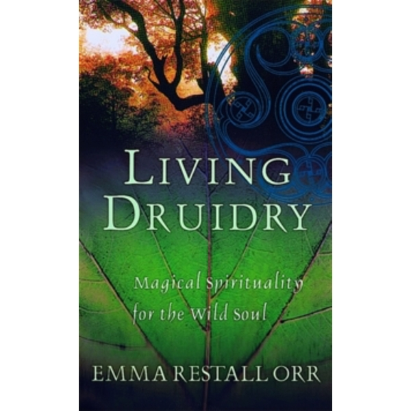 Living Druidry : Magical Spirituality for the Wild Soul