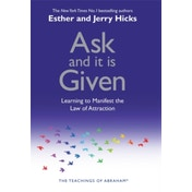 Ask and It is Given : Learning to Manifest the Law of Attraction