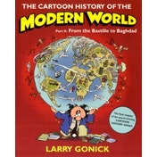 The Cartoon History of the Modern World Part 2: From the Bastille to Baghdad by Larry Gonick (Paperback, 2009)