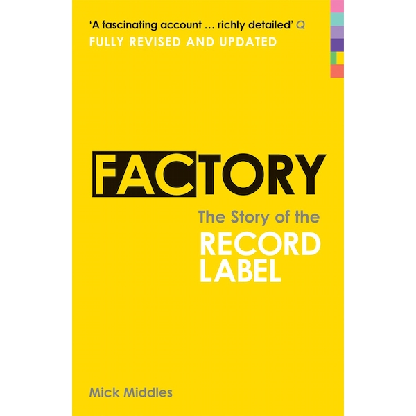 Factory: The Story of the Record Label Paperback – 7 May 2009